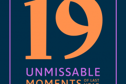 19 unmissable moments of last year