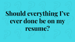Power Point Slide: Should Everything I've ever done be on my resume?