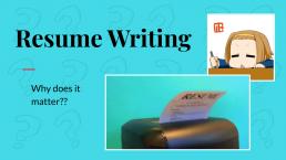 Power Point Slide: Resume Writing